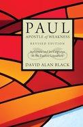 Paul, Apostle of Weakness Paperback