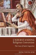 Understanding Religious Conversion Paperback