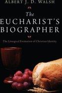 The Eucharist's Biographer Paperback