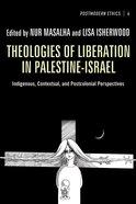 Theologies of Liberation in Palestine-Israel (Princeton Theological Monograph Series) Paperback