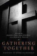 Gathering Together Paperback