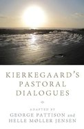 Kierkegaard's Pastoral Dialogues Paperback