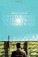 A Deputy Warden's Reflections on Prison Work Paperback