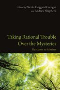 Taking Rational Trouble Over the Mysteries Paperback