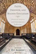 Faith, Freedom, and Higher Education Paperback
