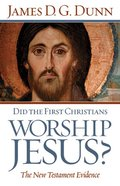 Did the First Christians Worship Jesus? eBook