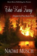The Red Fury (#02 in Empire In Pine Series) eBook