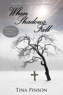 When Shadows Fall (#01 in Shadows Series) eBook