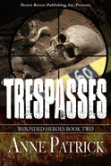 Trespasses (#2 in Wounded Heroes Series)