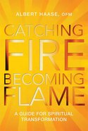 Catching Fire, Becoming Flame Paperback