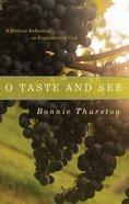 O Taste and See Paperback