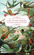 Joy to the World, the Lord is Come! Hardback