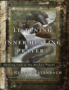 A Guide For Listening and Inner-Healing Prayer eBook