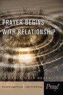 Prayer Begins With Relationship (#01 in Breakthrough Prayer Series) eBook