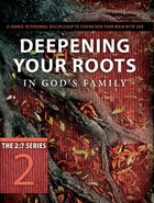 New 2: 7 Series #02  Deepening Your Roots in God's Family (#02 in New 2 7 Series) eBook