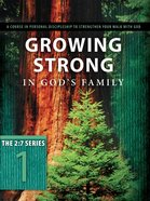 New 2: 7 Series #01  Growing Strong in Gods Family (#01 in New 2 7 Series)