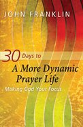 30 Days to a More Dynamic Prayer Life eBook