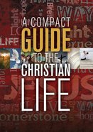 A Compact Guide to the Christian Life eBook