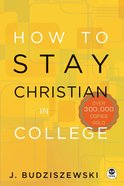How to Stay Christian in College eBook