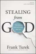 Stealing From God: Why Atheists Need God to Make Their Case eBook