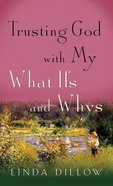 Trusting God With My What-Ifs and Whys eBook