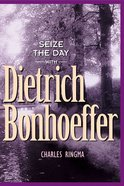 Seize the Day With Dietrich Bonhoeffer eBook