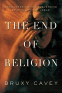 The End of Religion eBook