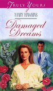 Damaged Dreams (#101 in Heartsong Series) eBook