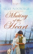Mutiny of the Heart (Truly Yours Series) Paperback
