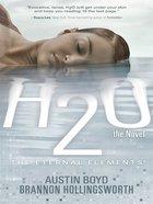 H20 (The Novel) eBook