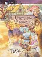 Unraveling of Wentwater (#4 in The Gates Of Heaven Series) eBook
