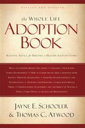 The Whole Life Adoption Book: Realistic Advice For Building a Healthy Adoptive Family eBook