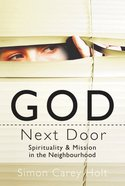 God Next Door: Spirituality & Mission in the Neighbourhood eBook