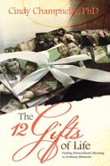 The Twelve Gifts of Life eBook
