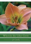Wherein the Lilies Grow eBook