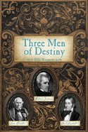 Three Men of Destiny: Andrew Jackson, Sam Houston and David Crockett eBook