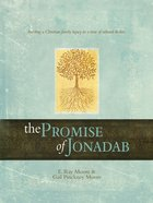 The Promise of Jonadab: Building a Christian Family Legacy in a Time of Cultural Decline eBook
