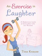 An Exercise in Laughter eBook