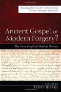 Ancient Gospel Or Modern Forgery? Paperback