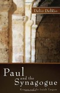 Paul and the Synagogue Hardback