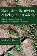 Skepticism, Relativism, and Religious Knowledge Paperback