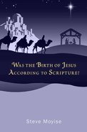 Was the Birth of Jesus According to Scripture? Paperback