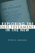 Exploring the Old Testament in the New Paperback