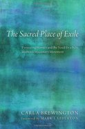The Sacred Place of Exile Paperback