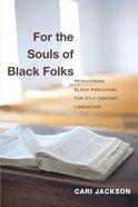 For the Souls of Black Folks Hardback