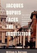 Jacques Dupuis Faces the Inquisition Paperback