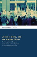 Justice, Unity, and the Hidden Christ Paperback