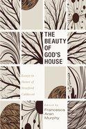 The Beauty of God's House Paperback