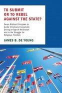 To Submit Or to Rebel Against the State? Paperback