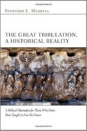 The Great Tribulation, a Historical Reality